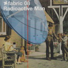 Fabric 08: Radioactive Man mp3 Compilation by Various Artists