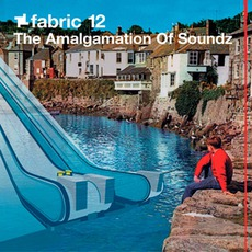 Fabric 12: The Amalgamation Of Soundz mp3 Compilation by Various Artists