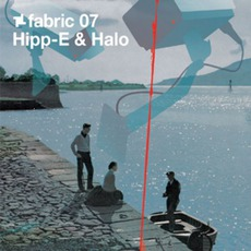 Fabric 07: Hipp-E & Halo mp3 Compilation by Various Artists