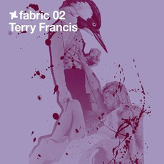 Fabric 02: Terry Francis mp3 Compilation by Various Artists