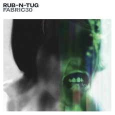 Fabric 30: Rub N Tug mp3 Compilation by Various Artists