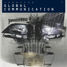 Fabric 26: Global Communication mp3 Compilation by Various Artists