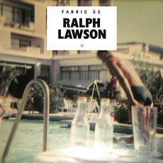 Fabric 33: Ralph Lawson mp3 Compilation by Various Artists