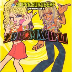 Super Eurobeat Presents Euromach 11 mp3 Compilation by Various Artists