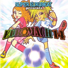 Super Eurobeat Presents Euromach 14 by Various Artists