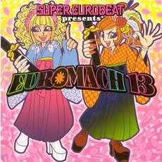 Super Eurobeat Presents Euromach 13 mp3 Compilation by Various Artists