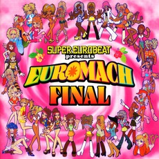 Super Eurobeat Presents Euromach Final mp3 Compilation by Various Artists