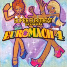 Super Eurobeat Presents Euromach 4 mp3 Compilation by Various Artists