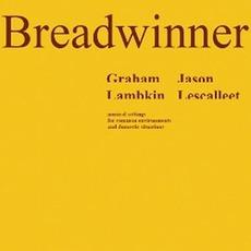 The Breadwinner mp3 Album by Graham Lambkin & Jason Lescalleet