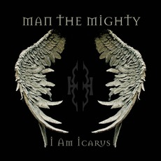 I Am Icarus mp3 Album by Man The Mighty