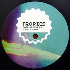 Soft VIsion E.P. mp3 Album by Tropics
