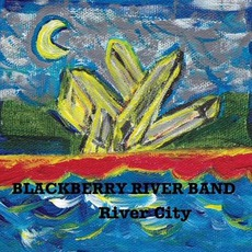 River City mp3 Album by Blackberry River Band