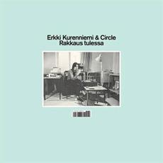 Rakkaus Tulessa mp3 Album by Erkki Kurenniemi & Circle