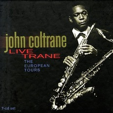 Live Trane: The European Tours mp3 Live by John Coltrane