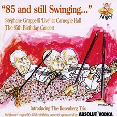 85 And Still Swinging... mp3 Live by Stéphane Grappelli