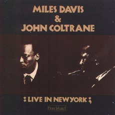 Live In New York mp3 Live by Miles Davis & John Coltrane