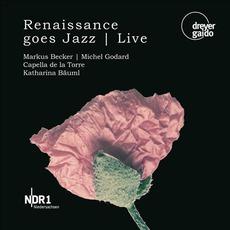 Renaissance Goes Jazz. Live. mp3 Live by Markus Becker, Michel Godard, Capella De La Torre, Katharina Bäuml