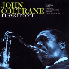 Plays It Cool mp3 Artist Compilation by John Coltrane