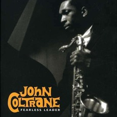 Fearless Leader mp3 Artist Compilation by John Coltrane