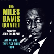 All Of You: The Last Tour 1960 mp3 Artist Compilation by The Miles Davis Quintet Feat. John Coltrane