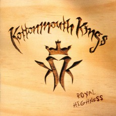 Royal Highness mp3 Album by Kottonmouth Kings