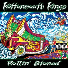 Rollin' Stoned mp3 Album by Kottonmouth Kings