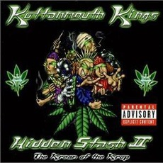 Hidden Stash II: The Kream Of The Krop mp3 Album by Kottonmouth Kings