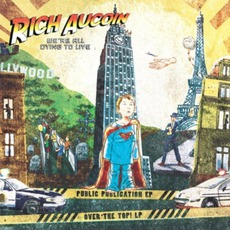We're All Dying To Live mp3 Album by Rich Aucoin