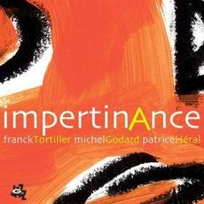 Impertinance mp3 Album by Franck Tortiller, Michel Godard, Patrice Héral