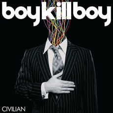 Civilian mp3 Album by Boy Kill Boy