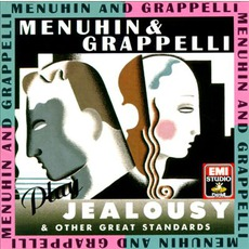 "Menuhin And Grappelli Play ""Jealousy"" And Other Great Standards mp3 Album by Yehudi Menuhin & Stéphane Grappelli"