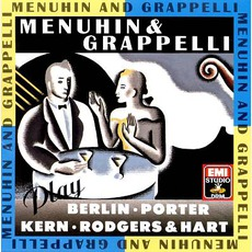 Menuhin & Grappelli Play Berlin, Kern, Porter & Rodgers & Hart mp3 Album by Yehudi Menuhin & Stéphane Grappelli