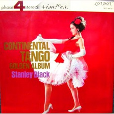 Continental Tango Golden Album mp3 Album by Stanley Black