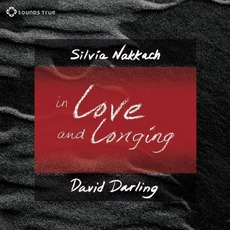In Love And Longing mp3 Album by Silvia Nakkach & David Darling