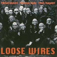Loose Wires mp3 Album by Michel Godard, Miroslav Tadic, Mark Nauseef