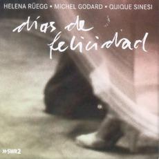 Dias De Felicidad mp3 Album by Michel Godard , Helena Rüegg & Quique Sinesi