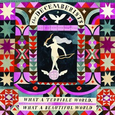 What A Terrible World, What A Beautiful World mp3 Album by The Decemberists