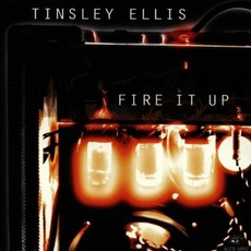 Fire It Up mp3 Album by Tinsley Ellis