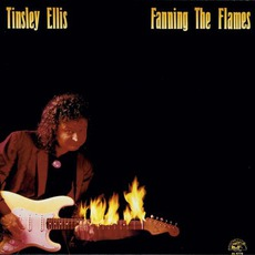 Fanning The Flames mp3 Album by Tinsley Ellis