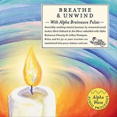 Breath And Unwind mp3 Album by Dr. Jeffrey Thompson & Silvia Nakkach