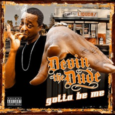 Gotta Be Me mp3 Album by Devin The Dude