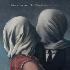The Phosphorescent Blues mp3 Album by Punch Brothers