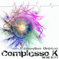 Complesso K MMXIII mp3 Album by Il Giardino Onirico