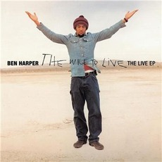 The Will To Live: The Live EP mp3 Live by Ben Harper