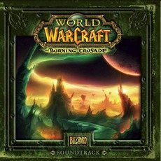 World Of Warcraft: The Burning Crusade mp3 Soundtrack by Various Artists
