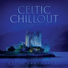 Celtic Chillout mp3 Album by David Arkenstone