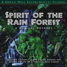 Spirit Of The Rain Forest: A Musical Odyssey mp3 Album by David Arkenstone