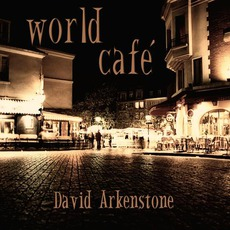 World Café mp3 Album by David Arkenstone
