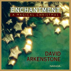 Enchantment: A Magical Christmas mp3 Album by David Arkenstone