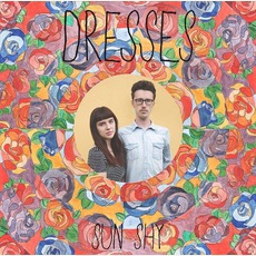 Sun Shy (Limited Edition) mp3 Album by Dresses